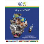 40 Years of SADC: Enhancing Regional Cooperation and Integration