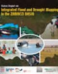 Zambezi River Basin – Status Report on Integrated Flood and Drought Mapping